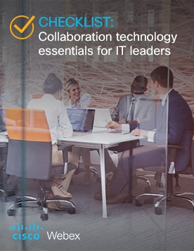 Collaboration technology essentials for IT leaders